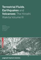 Terrestrial Fluids, Earthquakes and Volcanoes: The Hiroshi Wakita Volume III (ISBN: 9783764387372)