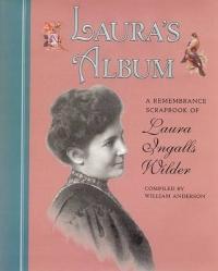 Laura's Album: A Remembrance Scrapbook of Laura Ingalls Wilder (ISBN: 9780060278427)