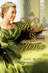 A Kiss in Time - Alex Flinn (ISBN: 9780060874193)