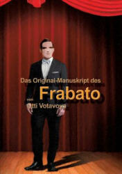 "Das Original-Manuskript Des Frabato"", "" (ISBN: 9783738640762)"
