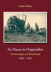 Zu Hause in Ostpreußen - Amalie Belusa (ISBN: 9783735745439)