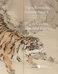 Tiger, Kraniche, Schöne Frauen - Tigers, Cranes, Beautiful Women - A. Hofmann, Museum für Asiatische Kunst Staatliche Museen zu Berlin (ISBN: 9783731902843)