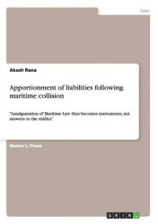 Apportionment of Liabilities Following Maritime Collision (ISBN: 9783668006034)