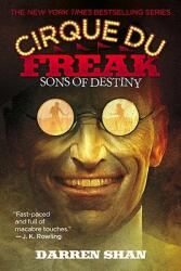 Cirque Du Freak #12: Sons of Destiny: Book 12 in the Saga of Darren Shan (ISBN: 9780316016636)