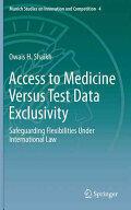 Access to Medicine versus Test Data Exclusivity - Safeguarding Flexibilities Under International Law (ISBN: 9783662496541)