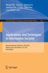 Applications and Techniques in Information Security - 6th International Conference, ATIS 2015, Beijing, China, November 4-6, 2015, Proceedings (ISBN: 9783662486825)