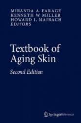 Textbook of Aging Skin - Miranda A. Farage, Kenneth W. Miller, Howard I. Maibach (ISBN: 9783662473979)