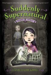 Suddenly Supernatural: School Spirit (ISBN: 9780316078214)