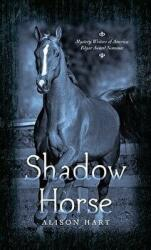 Shadow Horse - Alison Hart (ISBN: 9780375802638)