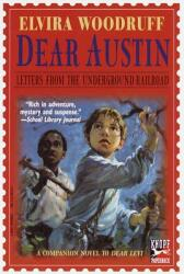 Dear Austin: Letters from the Underground Railroad: Letters from the Underground Railroad (ISBN: 9780375803567)