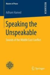 Speaking the Unspeakable - Sounds of the Middle East Conflict (ISBN: 9783658142070)