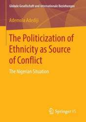Politicization of Ethnicity as Source of Conflict - Ademola Adediji (ISBN: 9783658134822)