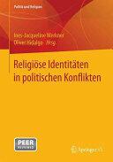 Religiose Identitaten in politischen Konflikten (ISBN: 9783658117924)
