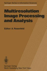 Multiresolution Image Processing and Analysis - A. Rosenfeld (ISBN: 9783642515927)