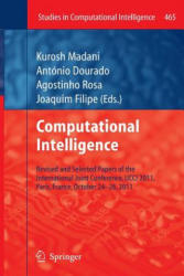 Computational Intelligence - Revised and Selected Papers of the International Joint Conference, IJCCI 2011, Paris, France, October 24-26, 2011 (ISBN: 9783642429026)