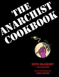 Anarchist Cookbook - Chaz Bufe (ISBN: 9781937276768)