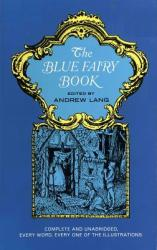 The Blue Fairy Book - Andrew Lang, H. J. Ford, G. P. Jacomb Hood (ISBN: 9780486214375)