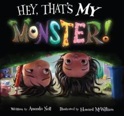 Hey, Thats My Monster! - Amanda Noll, Howard McWilliam (ISBN: 9781936261376)