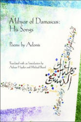 Mihyar of Damascus, His Songs (ISBN: 9781934414095)