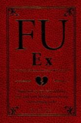 FU Ex Boyfriiend, Girlfriend, Husband, Wife, Partner - Alex A Lluch (ISBN: 9781934386965)