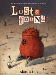 Lost & Found: Three by Shaun Tan - Shaun Tan (ISBN: 9780545229241)