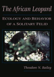The African Leopard: Ecology and Behavior of a Solitary Felid (ISBN: 9781932846119)
