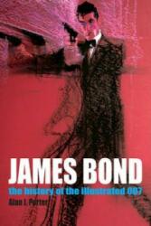 James Bond: The History Of The Illustrated 007 - Alan J. Porter (ISBN: 9781932563184)