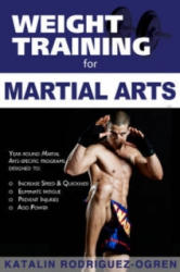Weight Training for Martial Arts - The Ultimate Guide (ISBN: 9781932549713)