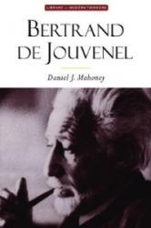 Bertrand De Jouvenel - Daniel J. Mahoney (ISBN: 9781932236415)