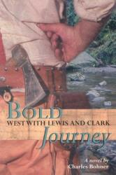 Bold Journey: West with Lewis and Clark (ISBN: 9780618437184)