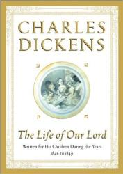 The Life of Our Lord: Written for His Children During the Years 1846 to 1849 (ISBN: 9780684865379)