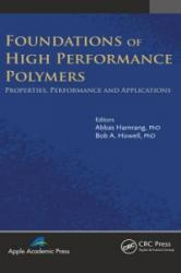 Foundations of High Performance Polymers - Abbas Hamrang (ISBN: 9781926895529)