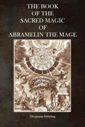 The Book of the Sacred Magic of Abramelin the Mage, Paperback (ISBN: 9781926842387)