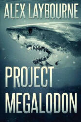 Poject Megalodon - Alex Laybourne (ISBN: 9781925493207)