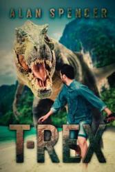 Alan Spencer - T-Rex - Alan Spencer (ISBN: 9781925493160)