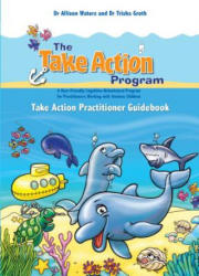 Take Action Practitioner Guidebook (ISBN: 9781922117274)