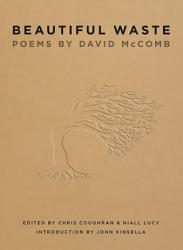 Beautiful Waste: Poems By David Mccomb - David McComb, Chris Coughran, Niall Lucy (ISBN: 9781921361708)