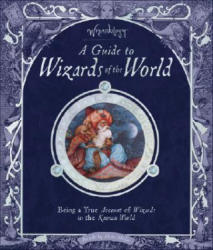 Wizardology: A Guide to Wizards of the World (ISBN: 9780763637101)