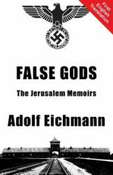 False Gods - Adolf Eichmann (ISBN: 9781910881118)