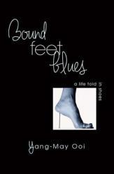 Bound Feet Blues - Yang May Ooi (ISBN: 9781910692301)