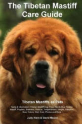 Tibetan Mastiff Care Guide. Tibetan Mastiff as Pets Facts & Information - David (COLORADO COLLEGE) Mason (ISBN: 9781910547076)