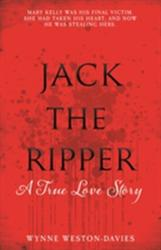 Jack the Ripper - A True Love Story (ISBN: 9781910536711)