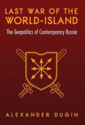 Last War of the World-Island - Alexander Dugin (ISBN: 9781910524404)
