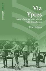 Via Ypres - Story of the 39th Divisional Field Ambulances (ISBN: 9781910500217)
