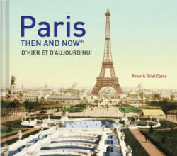 Paris Then and Now (ISBN: 9781910496954)