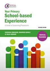 Your Primary School-Based Experience - A Guide to Outstanding Placements (ISBN: 9781910391136)