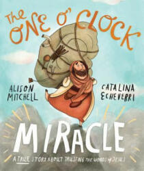 The One O'Clock Miracle (ISBN: 9781910307434)