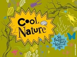 Cool Nature - Filled with Facts and Projects for Kids of All Ages (ISBN: 9781910232255)