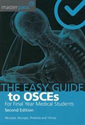 Easy Guide to OSCEs for Final Year Medical Students (ISBN: 9781910227084)