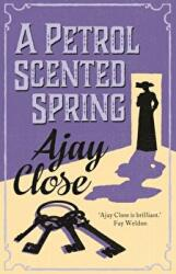 Petrol Scented Spring - Ajay Close (ISBN: 9781910124611)